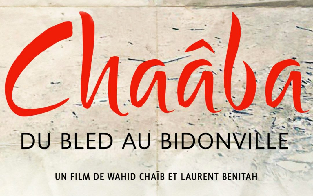 «Chaâba, du bled au bidonville»