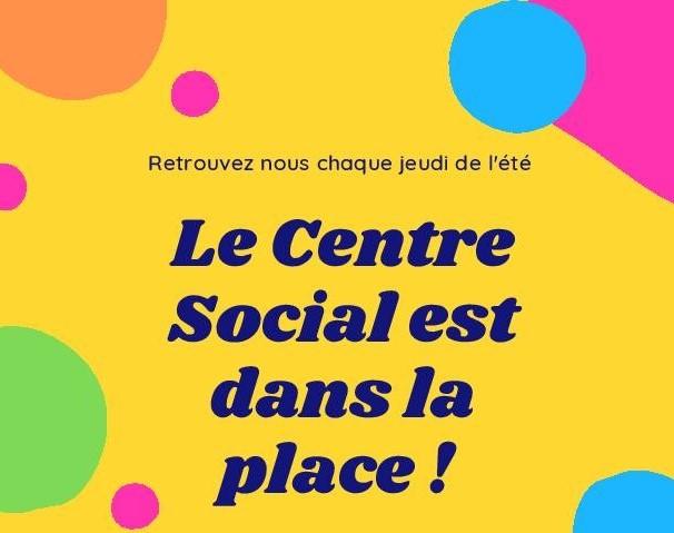 Le Centre Social est dans la place!